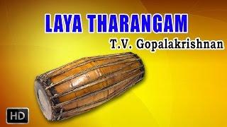 T.V.Gopalakrishnan - Classical Instrumental - Mridangam - Chappu - Laya Tharangam