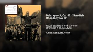 "Dalarapsodi, Op. 47, ""Swedish Rhapsody No. 3"""