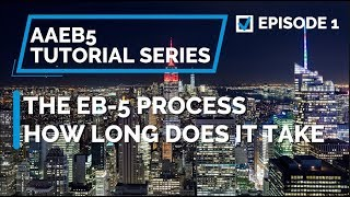 E01. The EB-5 Process: How Long Does it Take to Get a Conditional Greencard?