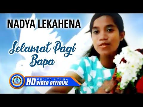 Nadya Lekahena - SELAMAT PAGI BAPA