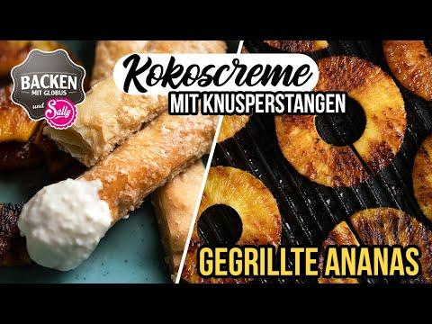 Gegrillte Ananas mit Kokoscreme und Knusperstangen | Backen mit Globus & Sally #108