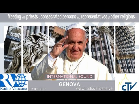 2017.05.27 Pope Francis in Genoa - Meeting with the Church of the Liguria and other religions