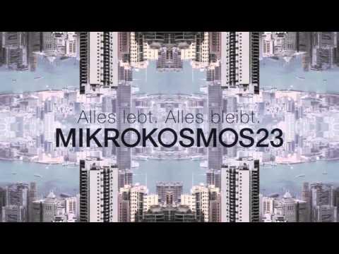 MIKROKOSMOS23 - Alles lebt. Alles bleibt. #1