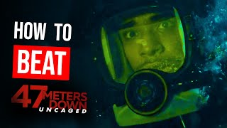 "How to Beat ""47 Meters Down Uncaged"""