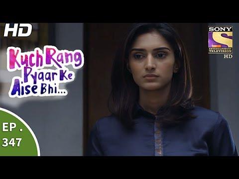 Download Kuch Rang Pyar Ke Aise Bhi - कुछ रंग प्यार के ऐसे भी - Ep 347 - 28th June, 2017