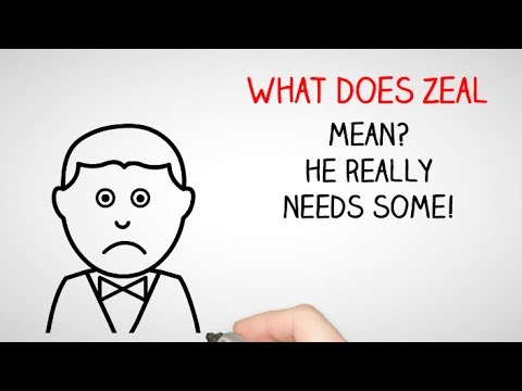 What Does Zeal Mean? The Meaning of Zeal.
