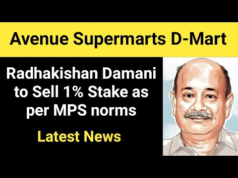 Dmart Latest News - Radhakishan Damani to Sell 1% Stake in Open Market - Avenue Supermarts News