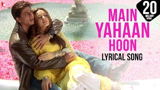Gambar cover Lyrical: Main Yahaan Hoon Song with Lyrics | Veer Zaara | Shah Rukh Khan | Javed Akhtar