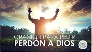 ORACIÓN PARA PEDIR PERDÓN A DIOS POR NUESTRAS FALTAS Y PARA PERDONAR A LOS DEMÁS