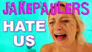 THE JAKEPAULERS HATE US!