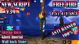 New Hack Script V39 Free Fire 1.57.4/1.58.3 One Click Link | Ghost Imortal | Wallhack Stone
