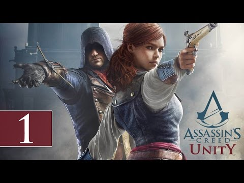 """Assassin's Creed Unity - Let's Play - Part 1 - [S1M1: Memories Of Versailles] - """"#TheStruggle"""""""