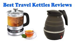 Best Travel Kettles Review 2018