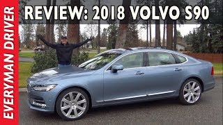 Watch This: 2018 Volvo S90 T6 AWD Inscription Review on Everyman Driver