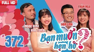 WANNA DATE| EP 372 UNCUT| Ngoc Dinh - Kim Tuyen | Pham Van Linh - Tran Thi Nga|  020418 💖