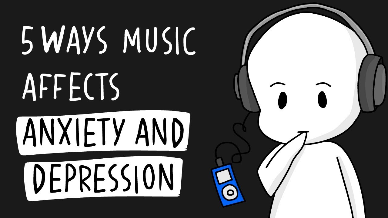 5 Ways Music Affects Anxiety And Depression Youtube