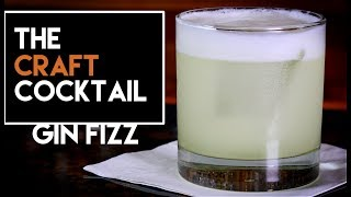 How To Make The Gin Fizz Cocktail / The Craft Cocktail