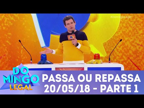 Passa ou Repassa - Parte 1 | Domingo Legal (20/05/18)