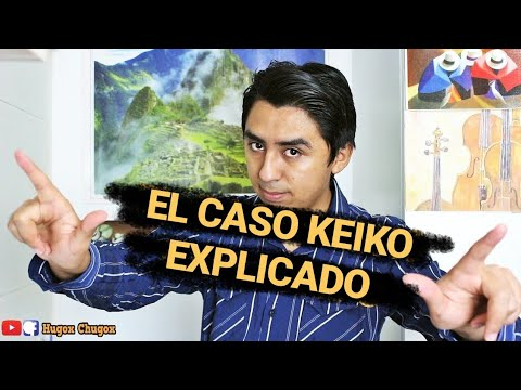 TODO Sobre el CASO KEIKO | Resumen