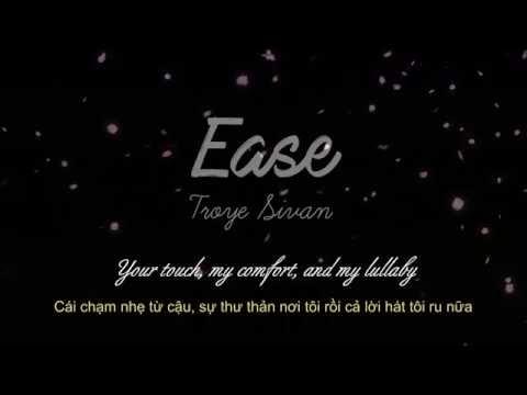 [Lyrics+Vietsub] Ease -Troye Sivan (ft. Broods)