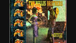The Willis Brothers -  Turned Another Girl Bad