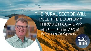 """The Rural Sector Will Pull The Economy Through Covid-19"" with Peter Reidie, CEO Farmlands"