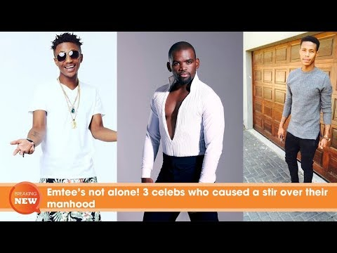 Emtee's not alone! 3 celebs who caused a stir over their manhood