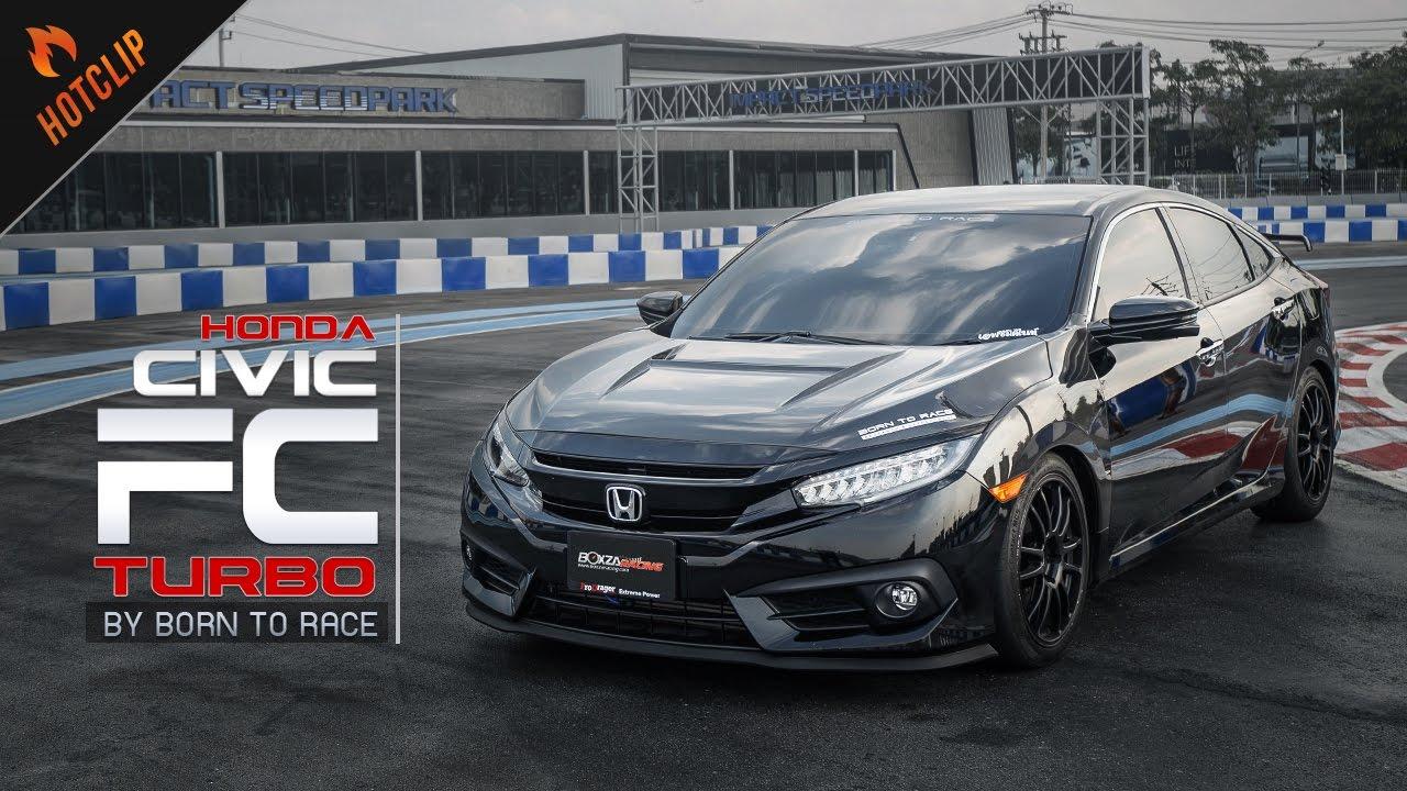 Honda Civic FC 2016 Turbo ถ้าคันก็ดันมา! จัดเต็มตาม ...
