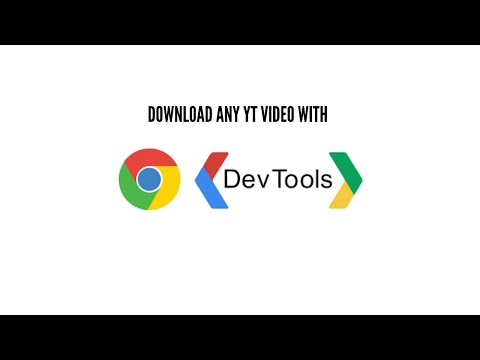 Download any YouTube video without any tool (just the Chrome Developer Tools)