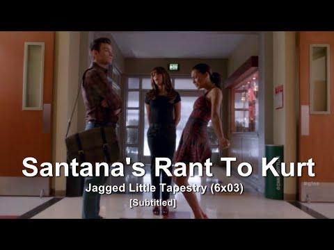 GLEE- Santana's +1Min Rant To Kurt | Jagged Little Tapestry [Subtitled] HD