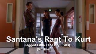 GLEE- Santana's +1Min Rant To Kurt | Jagged Little Tapestry [Subtitled] HD thumbnail