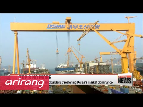 Chinese shipbuilder knocks Korean rival out of top 3
