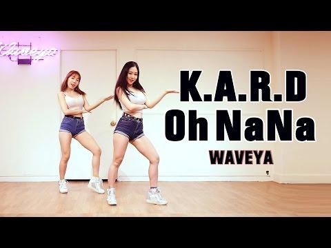 K.A.R.D - Oh NaNa (카드) 오나나 WAVEYA cover dance
