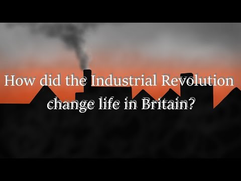 How did the Industrial Revolution change Britain?