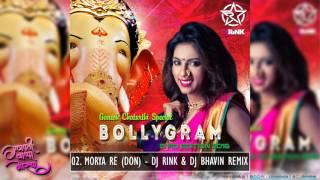 BOLLYGRAM 3rd EDITION|| DJ RINK & DJ BHAVIN Remix ||  Morya Re - Don