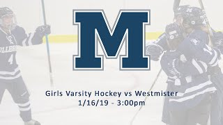 Girls Varsity Hockey vs. Westminister School (1/16/19)