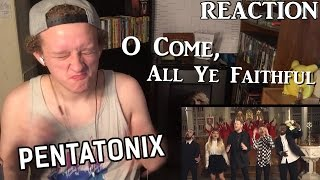O Come, All Ye Faithful - Pentatonix | REACTION