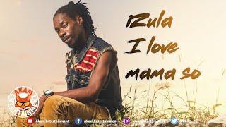 Izula - I Love My Mama So - February 2020