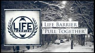 Life Barrier - Pull Together Thumbnail