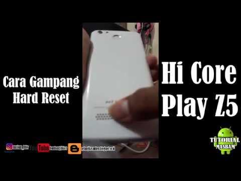 Download CARA GAMPANG HARD RESET HI CORE PLAY Z5