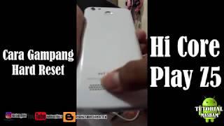 Download CARA GAMPANG HARD RESET HI CORE PLAY Z5 Mp3