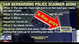 Police used X-Ray Scanner on Syed Farook week before massacre!