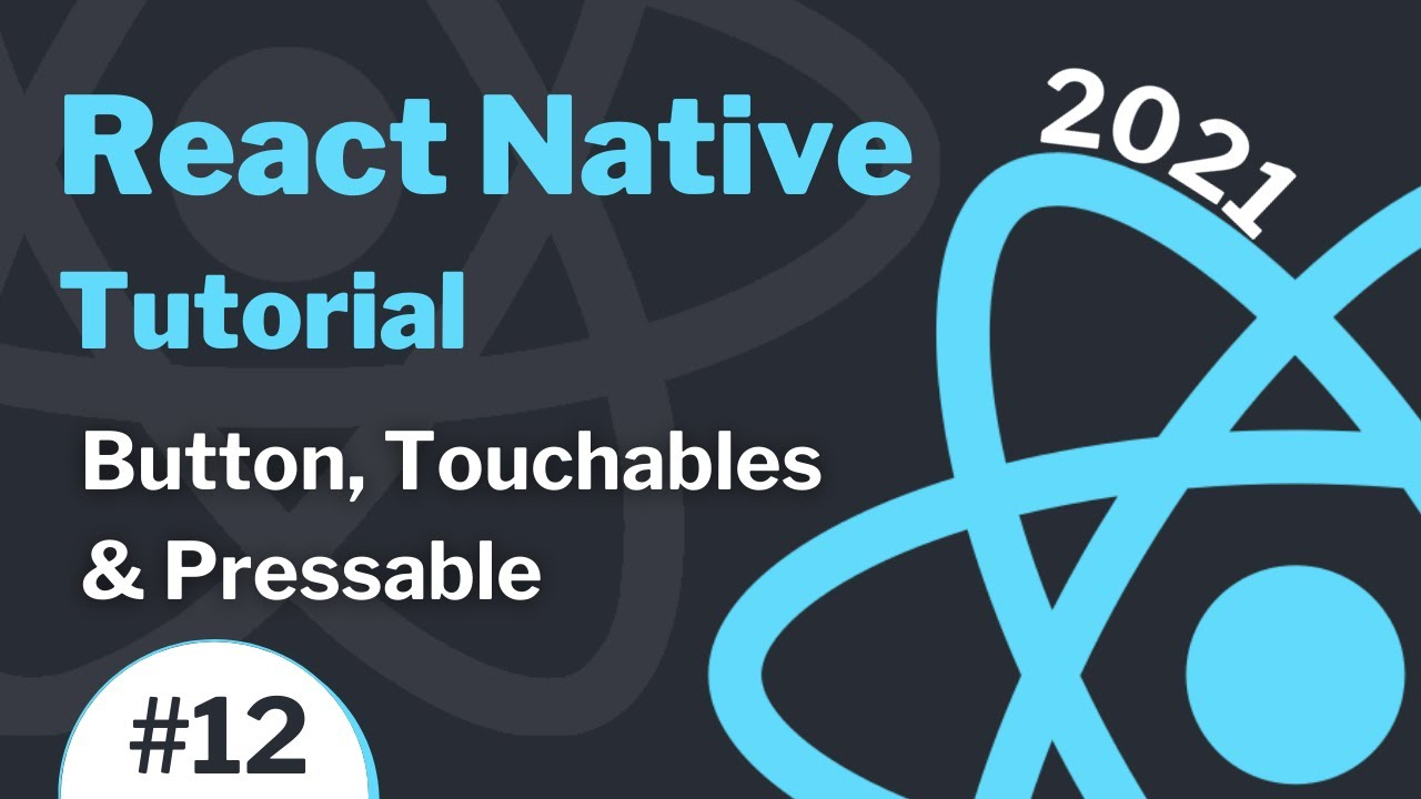 React Native Tutorial (2021) - Button, Touchables & Pressable