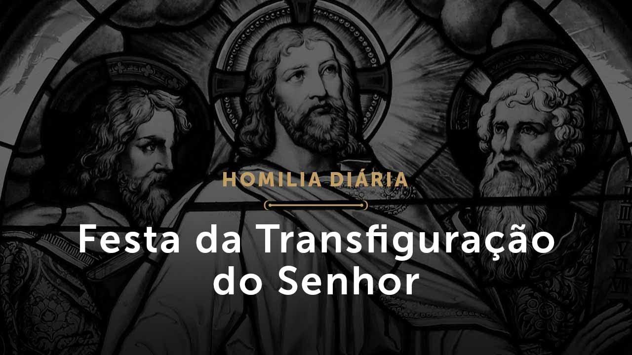Festa da Transfiguração do Senhor (Homilia Diária.1545)