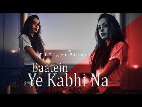 baatein-ye-kabhi-na-(remix)-ft---rahul-jain- -ankita- -dj-tiger-prince