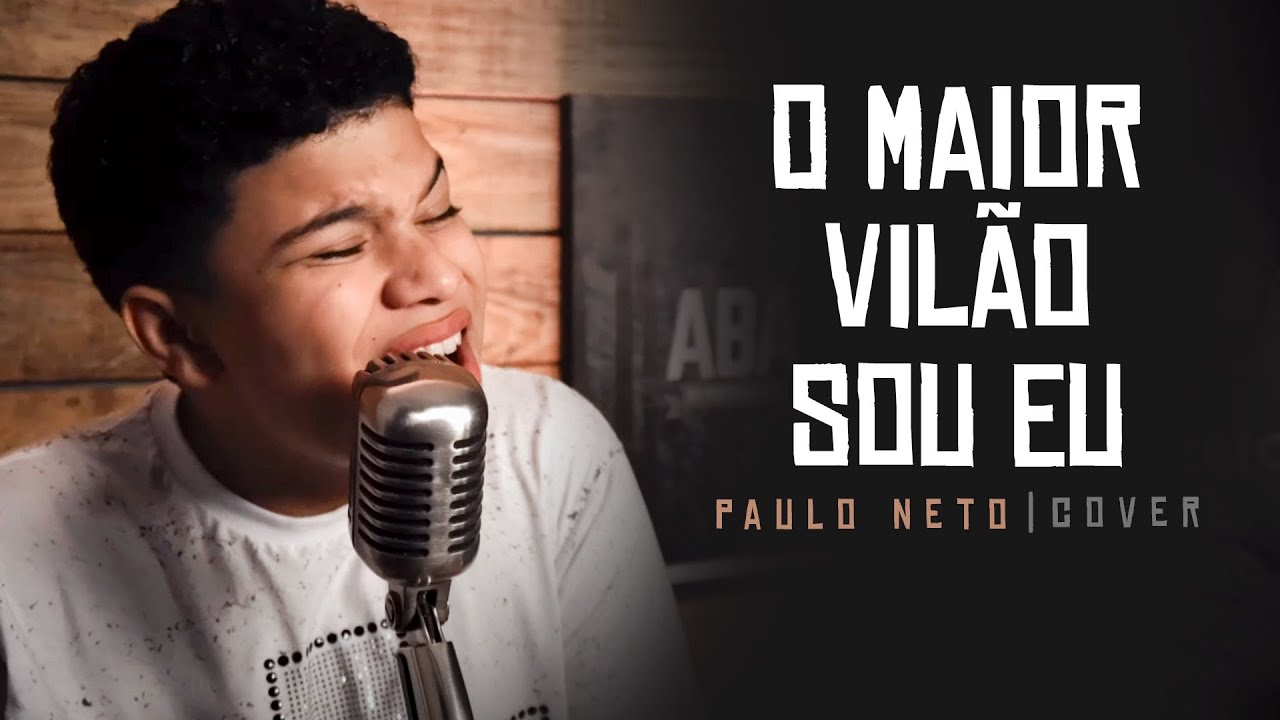 Paulo Neto - O Maior Vilão Sou Eu (Cover)
