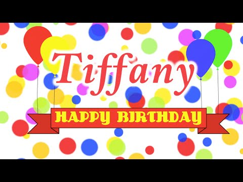 Happy Birthday Tiffany Song
