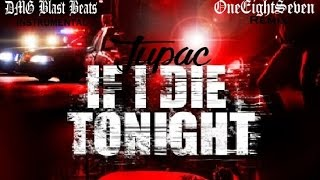 Tupac - If I Die Tonight
