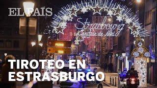 Un TIROTEO en el centro de ESTRASBURGO deja tres muertos y 13 heridos
