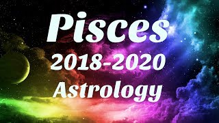 Pisces Astrology 2018-2020 SOMETHING AMAZING Happens For You, SERIOUS MANIFESTING